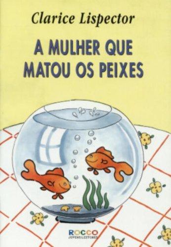 MULHER QUE MATOU OS PEIXES, A, livro de Clarice Lispector