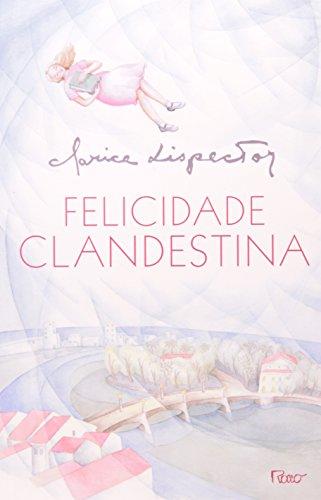 FELICIDADE CLANDESTINA, livro de Clarice Lispector