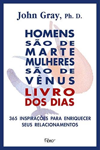 HOMENS SAO DE MARTE MULHERES SAO DE VENUS - LIVRO DOS DIAS, livro de GRAY, JOHN