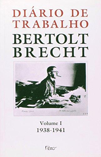 DIARIO DE TRABALHO (1938-1941) VOL. 1, livro de Bertolt Brecht