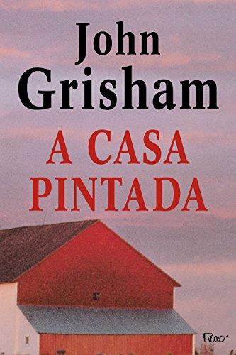 CASA PINTADA, A, livro de GRISHAM, JOHN