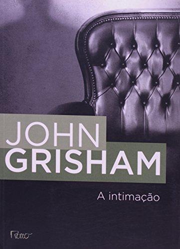 INTIMACAO, A, livro de GRISHAM, JOHN