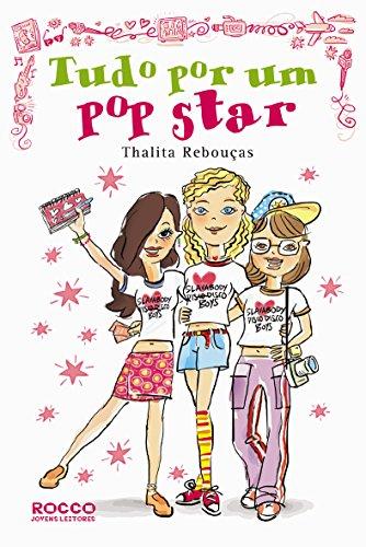 TUDO POR UM POP STAR, livro de REBOUCAS, THALITA