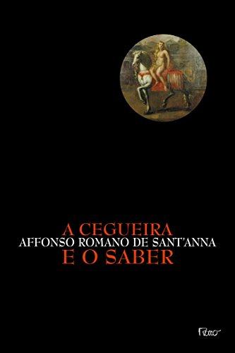 CEGUEIRA E O SABER, A, livro de Affonso Romano de Sant