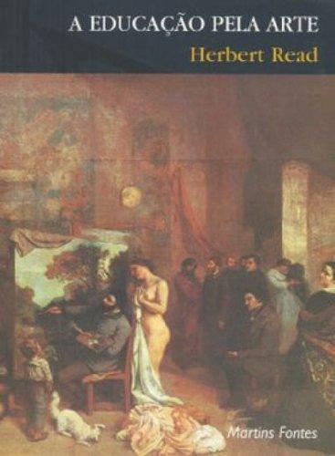 EDUCAÇÃO PELA ARTE, A, livro de READ, HERBERT