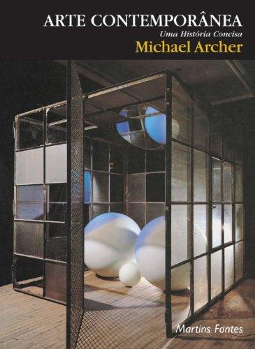 Arte contemporânea: uma história concisa, livro de Michael Archer