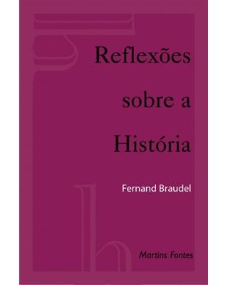 Reflexões sobre a História, livro de Fernand Braudel