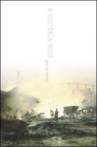 A História Nova, livro de Jacques Le Goff