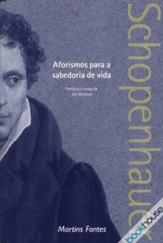 Aforismos para a sabedoria de vida, livro de Arthur Schopenhauer