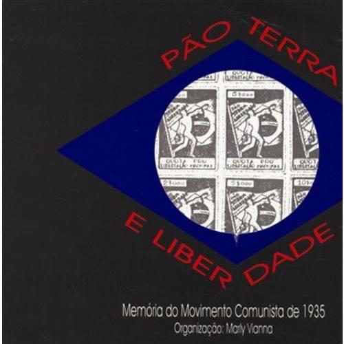 Pão, terra e liberdade: Memória do movimento comunista de 1935, livro de Marly Vianna (Org.)