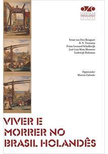 Viver e morrer no Brasil holandês, livro de Marcos Galindo (org.)
