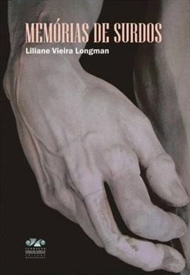 MEMÓRIAS DE SURDOS, livro de Liliane Vieira Longman