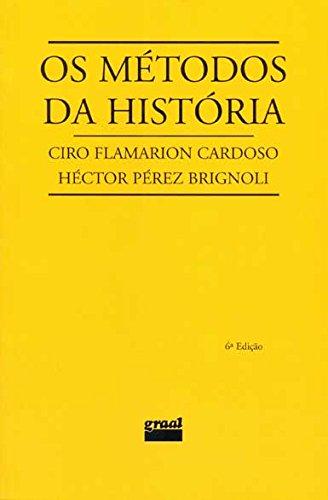 métodos da história, Os , livro de Ciro Flamarion Cardoso