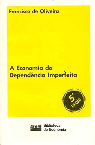 A economia da dependência imperfeita  , livro de Francisco de Oliveira
