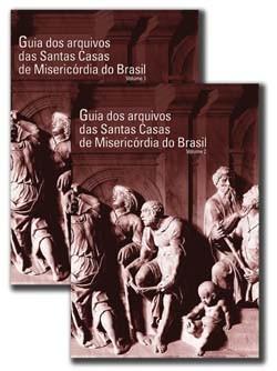 Guia dos Arquivos das Santas Casas de Misericórdia do Brasil - Vol. 1 e 2, livro de KHOURY, Yara Aun