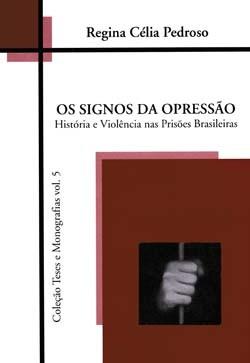 Signos da Opressão, Os - Coleção Teses e Monografias - Vol. 5, livro de VARIOS