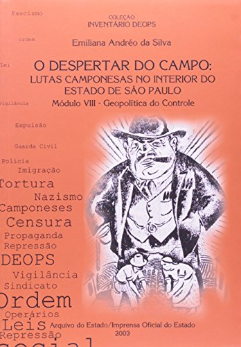 Despertar do Campo, O: Lutas Camponesas no Interior do Estado de São Paulo - Inventário Deops Mod VIII - Geopolítica de Controle, livro de SILVA, Emiliana Andréo