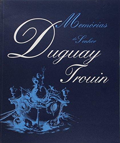 Memórias do Senhor Duguay - Trouin, livro de TROUIN, René Duguay