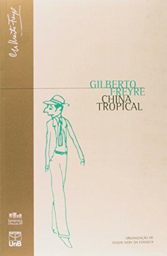 China Tropical ( Série Gilberto Freyre ), livro de VARIOS