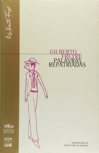 Palavras Repatriadas ( Série Gilberto Freyre ), livro de VARIOS