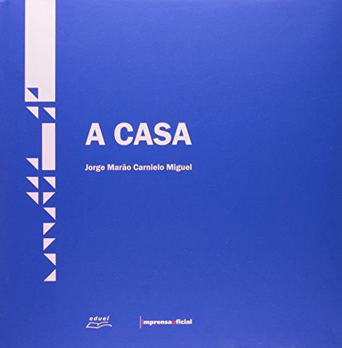 Casa, A, livro de MIGUEL, Jorge Marão Carnielo