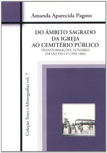 Âmbito Sagrado da Igreja ao Cemitério Público, Do - Coleção Teses e Monografias vol. 7, livro de PAGOTO, Amanda Aparecida