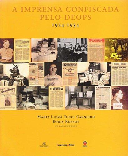 Imprensa Confiscada Pelo Deops, A, livro de CARNEIRO, Maria Luiza Tucci, KOSSOY, Boris (Org.)