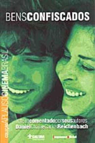 Coleção Aplauso Cinema Brasil Roteiro: Bens Confiscados, livro de Daniel Chaia, Carlos Reichembach
