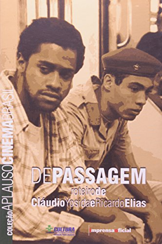 Coleção Aplauso Cinema Brasil Roteiro: De Passagem, livro de Elias , Claudio Yosida