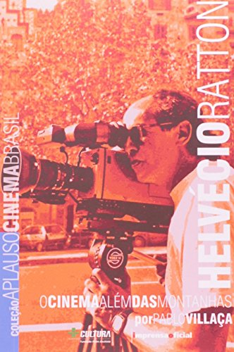Helvécio Ratton: o cinema além das montanhas (Coleção Aplauso - Cinema Brasil), livro de VILLAÇA, Pablo