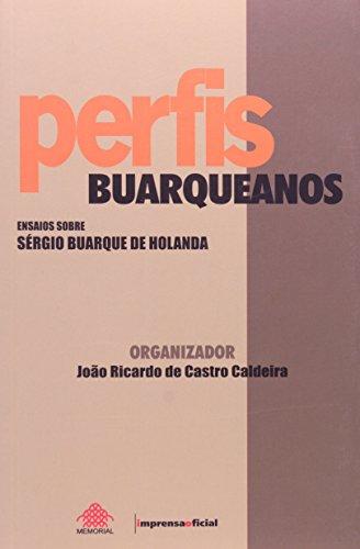 Perfis Buarqueanos: ensaios sobre Sérgio Buarque de Holanda, livro de CALDEIRA, Ricardo de Castro (Org.)