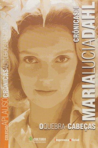 Coleção Aplauso Crônica: Maria Lúcia Dahl : o quebra-cabeças, livro de Maria Lúcia Dahl