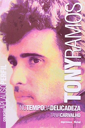Coleção Aplauso Perfil: Tony Ramos : no tempo da delicadeza, livro de CARVALHO, Tânia