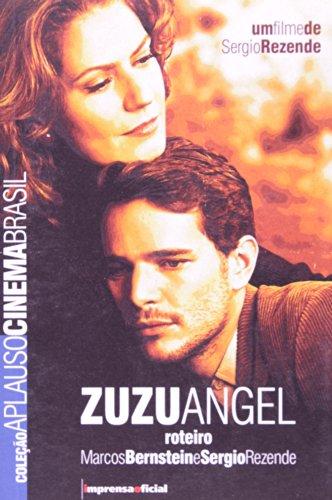 Coleção Aplauso Cinema Brasil Roteiro: Zuzu Angel, livro de Marcos Bernstein, Sérgio Rezende