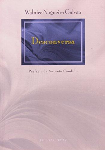 Desconversa:, livro de Walnice Nogueira Galvão