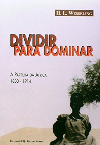 Dividir para dominar: a partilha da África (1880-1914), livro de H. L. Wesseling