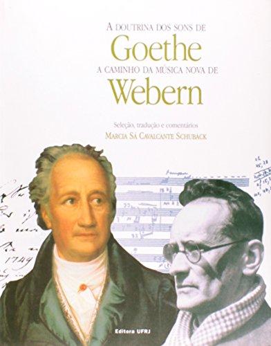 Doutrina dos sons de Goethe a caminho da música nova de Webern, A, livro de Marcia Sá Cavalcante Schuback