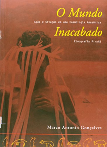 O Mundo Inacabado, livro de Marco Antonio Gonçalves (org.)