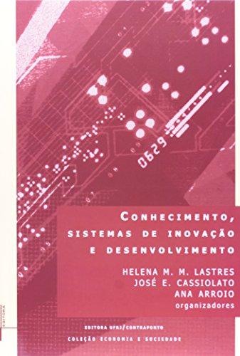 CONHECIMENTO, SISTEMAS DE INOVACAO E DESENVOLVIMENTO, livro de CASSIOLATO, JOSE EDUARDO ; LASTRES, HELENA MARIA ; ARRIO, ANA CAROLINA