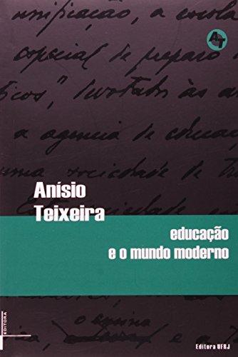 Educação e o mundo moderno, livro de Anísio Teixeira