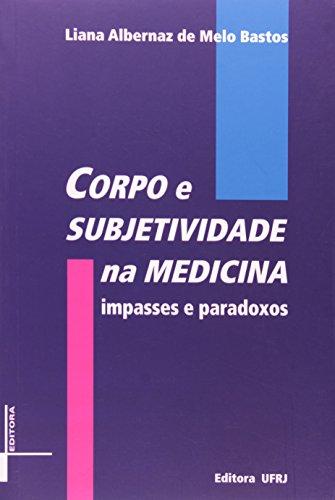 Corpo e subjetividade na medicina: impasses e paradoxos, livro de Liana Albernaz de Melo Bastos