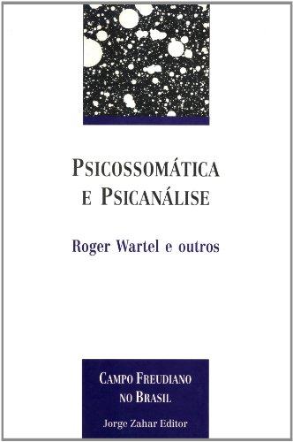 Psicossomática e Psicanálise, livro de Roger Wartel