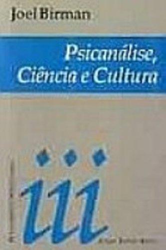 Psicanálise, Ciência e Cultura, livro de Joel Birman