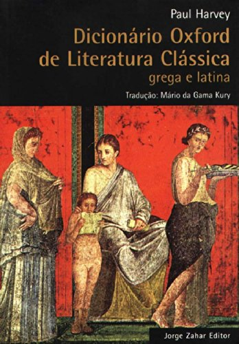 Dicionário Oxford de Literatura Clássica - Grega e latina, livro de Sir Paul Harvey