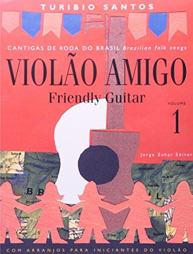 Violão Amigo - Cantigas de roda do Brasil, livro de Turibio Santos