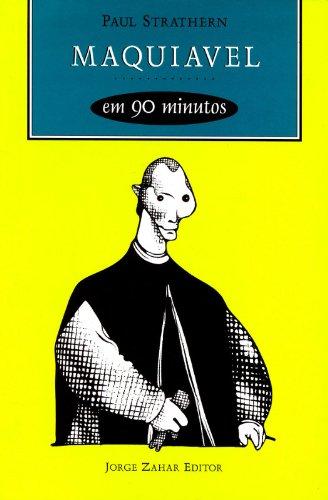 Maquiavel em 90 Minutos - (1469-1527), livro de Paul Strathern