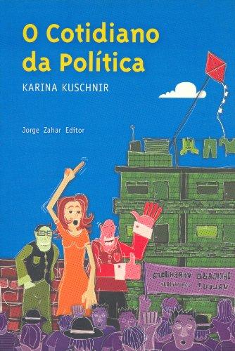 Cotidiano da Política, O, livro de Karina Kuschnir