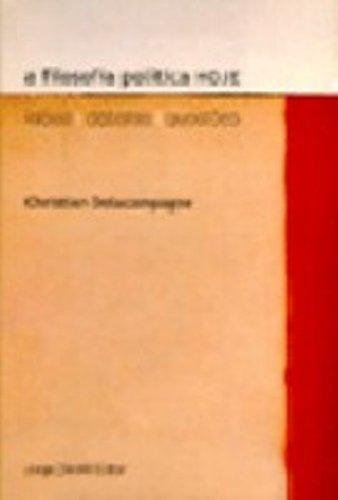 A Filosofia Política Hoje - Idéias, debates, questões, livro de Christian Delacampagne