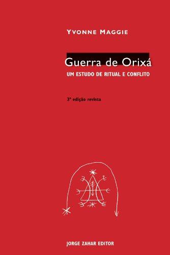 Guerra de Orixá: um estudo de ritual e conflito, livro de Yvonne Maggie de Leers Costa Ribeiro