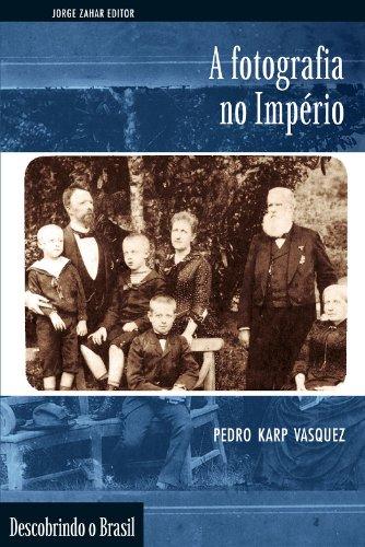 A Fotografia no Império, livro de Pedro Afonso Fernandes Vasquez